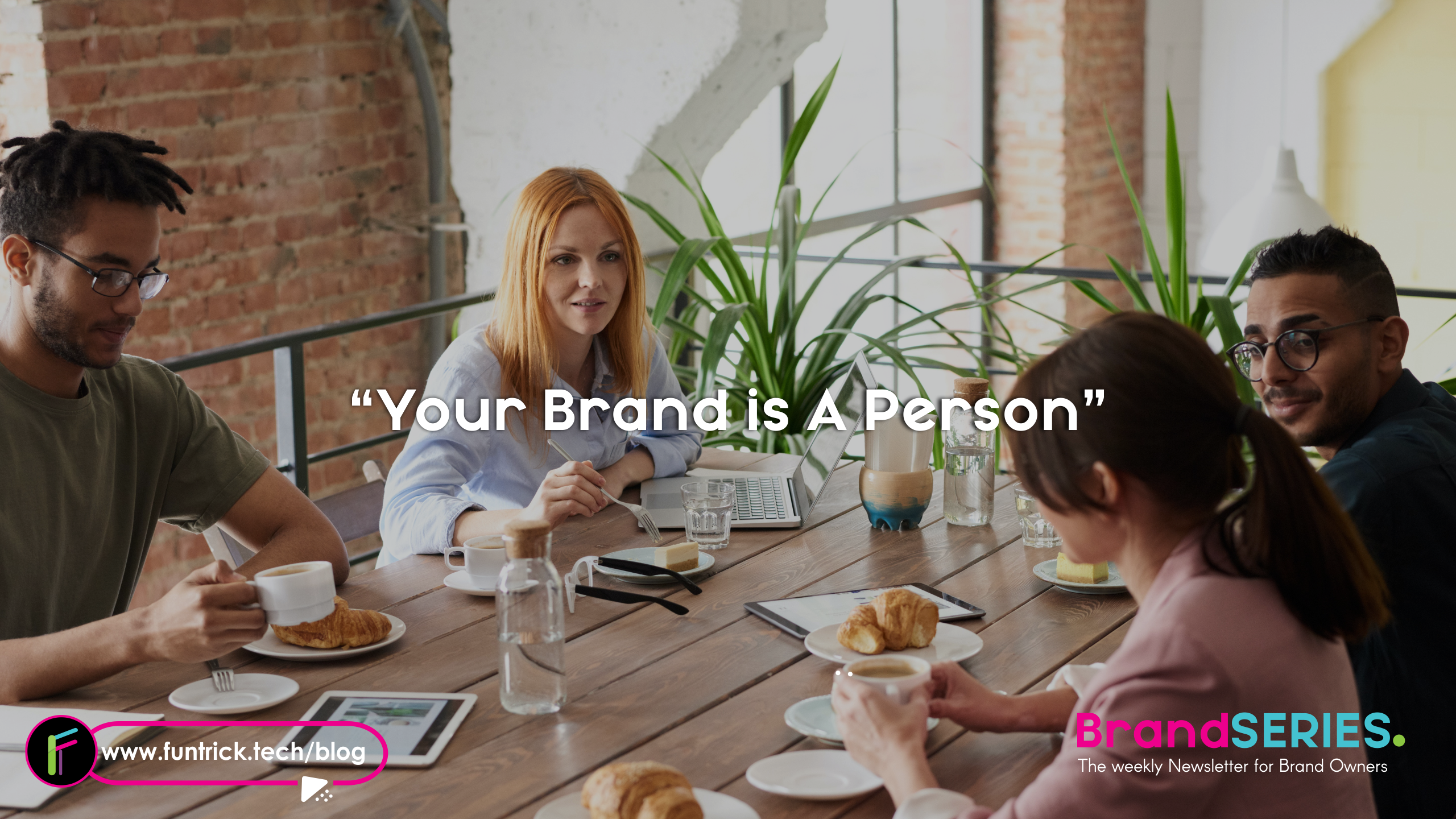 You are currently viewing Your Brand is A Person