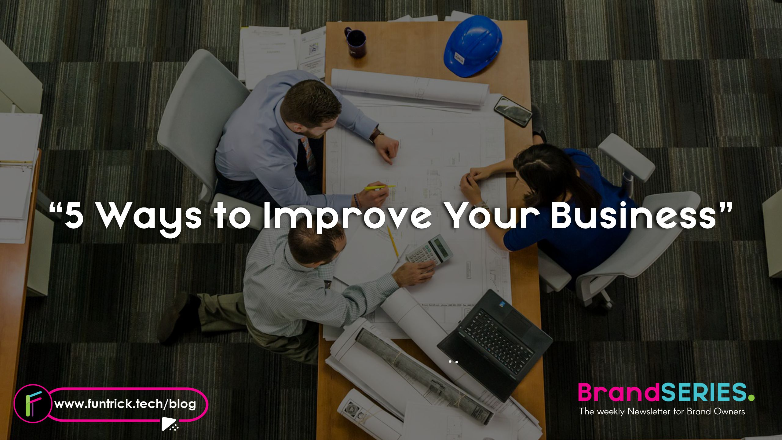 5 Ways to Improve Your Business
