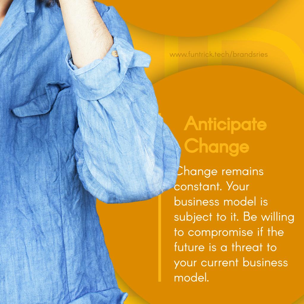 Anticipate Change