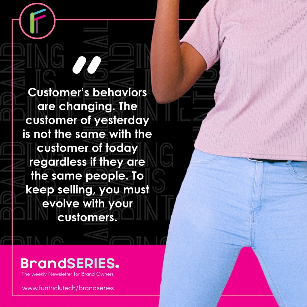 Customers behaviours are changing