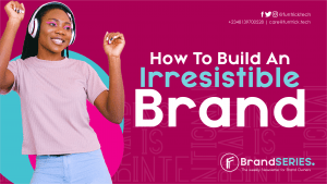 How To Build An Irresistible Brand