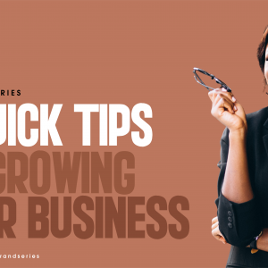 Read more about the article 9 TIPS ON GROWING A BUSINESS