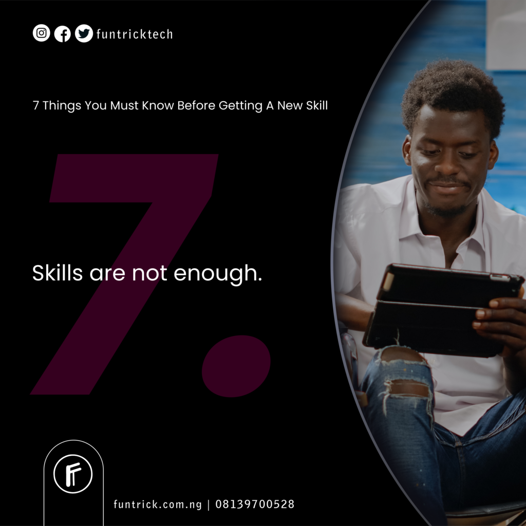 Skills are not enough